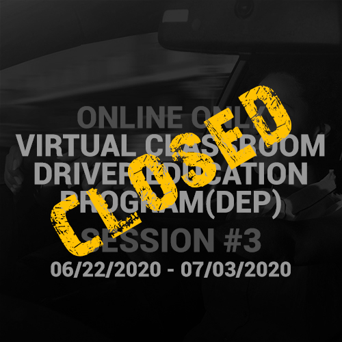 Online Driver Education Program – Session 3 | June 22 – July 03, 2020 CLOSED