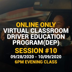Online Driver Education Program – Session 10 |  Sept. 28 – Oct. 09, 2020 EVENING