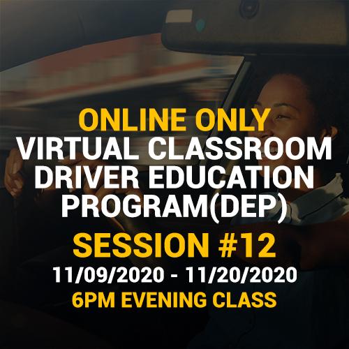 Online Driver Education Program – Session 12 |  Nov. 09 – 20, 2020 EVENING