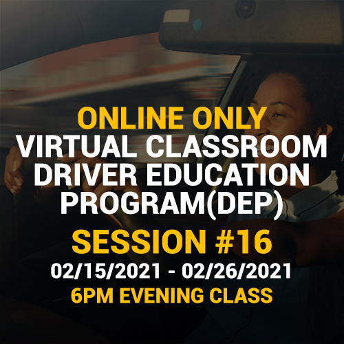 Online Driver Education Program – Session 16 |  Feb. 15 – Feb. 26, 2021 EVENING
