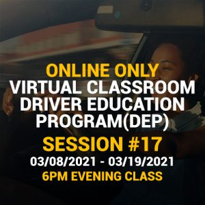 Online Driver Education Program – Session 17 |  Mar. 08 – Mar. 19, 2021 EVENING
