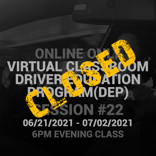 Online Driver Education Program – Session 22   Jun 21. – Jul. 02, 2021 EVENING