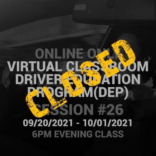 Online Driver Education Program – Session 26 | Sept. 20 – Oct. 01, 2021 EVENING